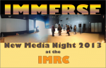Immerse at IMRC: 2013 capstones help unveil cutting-edge new media facility